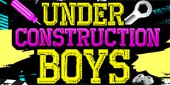 Under Construction Boys Video Channel